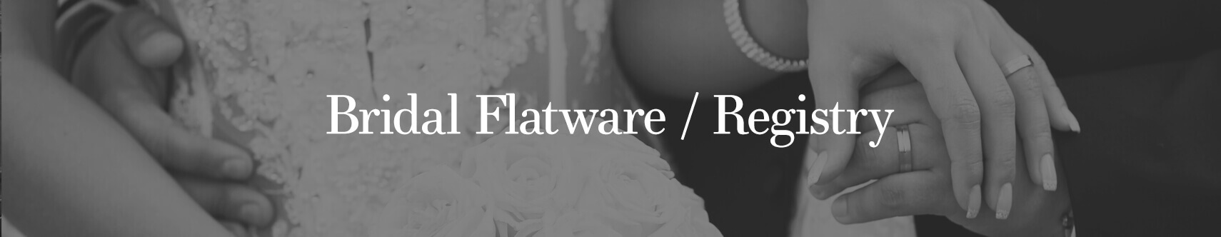 Bridal Flatware/Registry